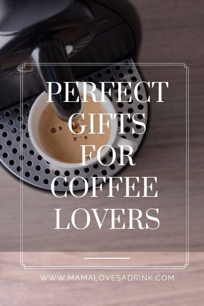 A coffee in a Nespresso machine - text overlay Perfect Gifts For Coffee Lovers