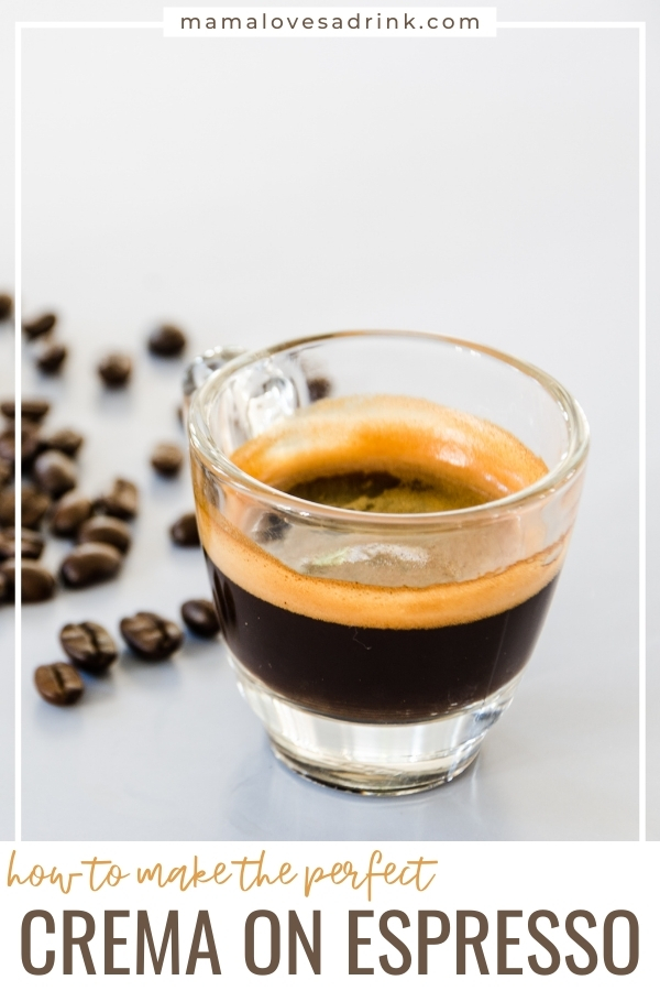 a single shot of espresso with a layer of cream on top - hot to make the perfect crema on espresso