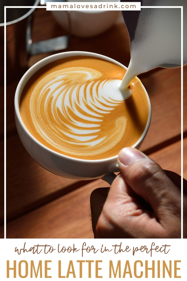 Milk foam being poured on top of a latte - text overlay pick the perfect latte machine for home
