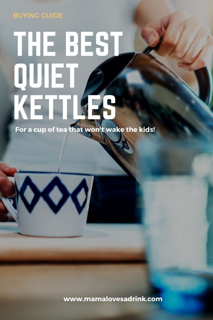 A kettle pouring boiling water. Text overlay The Best Quiet Kettles